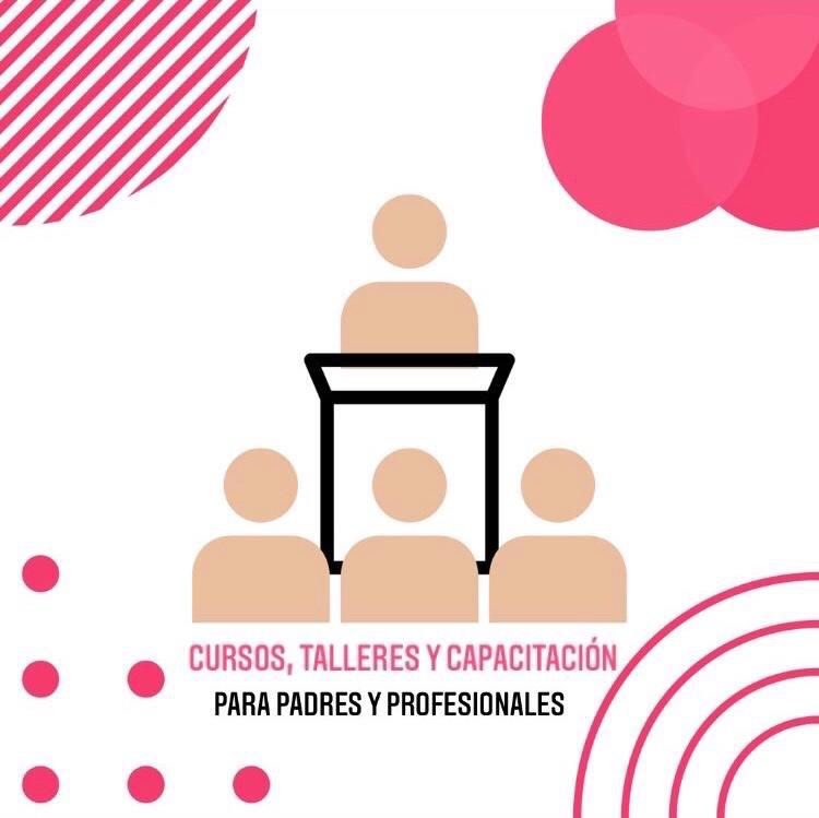 CURSOS, TALLERES Y CAPACITACIONES PARA PADRES Y PROFESIONALES